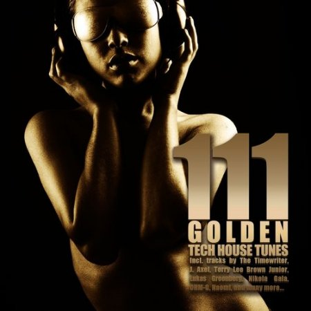 111 Golden Techhouse Tunes (2012)