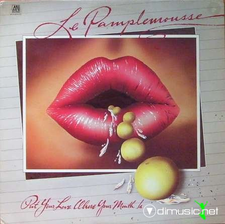 Le Pamplemousse - Put your love where your mouth is - 1984