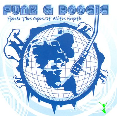 V.A. - Funk & Boogie From The Great White North vol.1 (2007) CD
