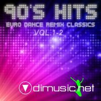 90's Hits Euro Dance Remix Classics Vol. 1 - 2 (2012)