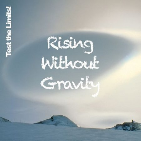 Test the Limits! – Rising Without Gravity (2012)