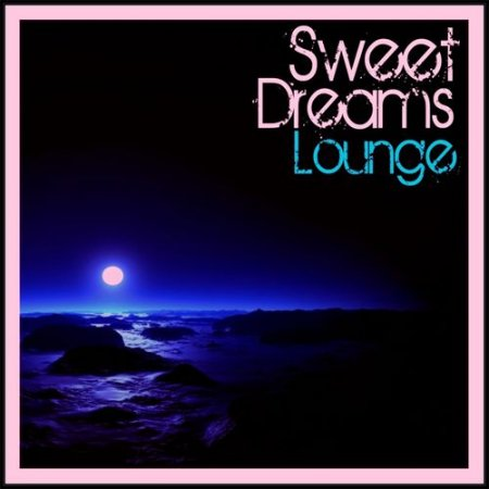 Sweet Dreams Lounge (2012)
