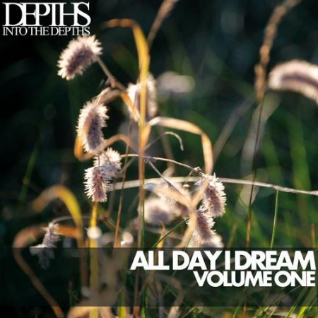 All Day I Dream Vol.One - Essential Deep House Selection (2012)