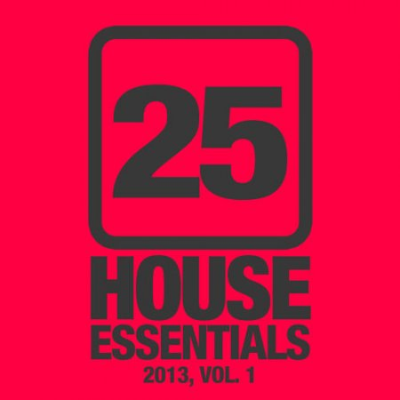 25 House Essentials 2013 Vol.1 (2013)