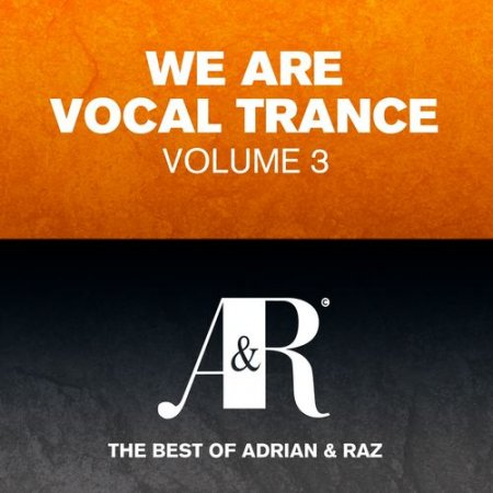 We Are Vocal Trance Vol 3 - The Best Of Adrian and Raz (2013)