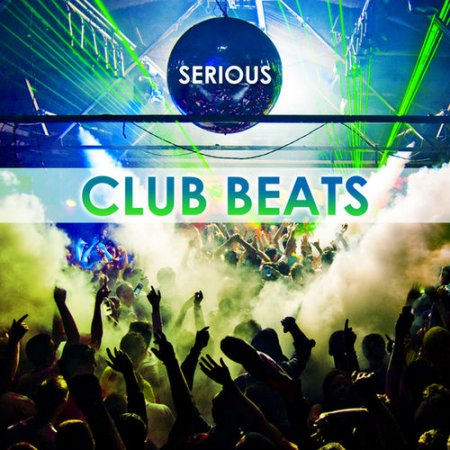 Serious Club Beats (2013)