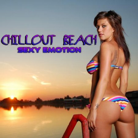 Chillout Beach: Sexy Emotion (2013)