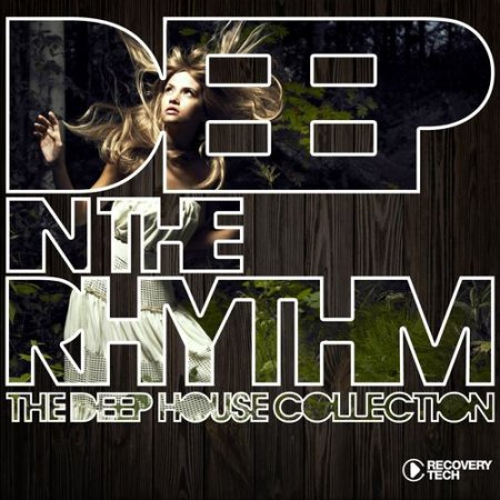 Deep in the Rhythm Vol.1: The Deep House Collection (2013)