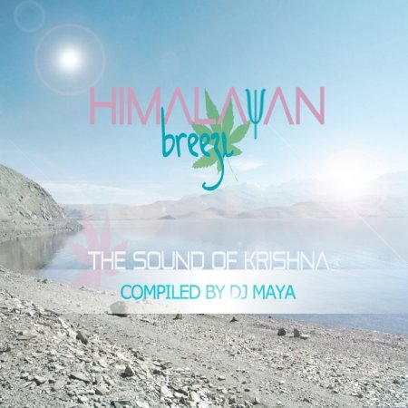 Himalayan Breeze: The Sound of Krishna, Compiled by DJ Maya (2013)