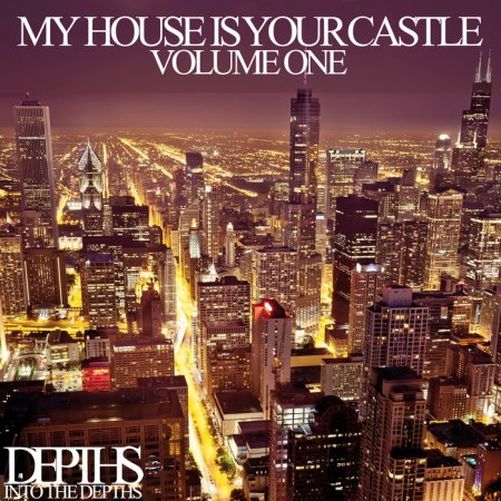 My House Is Your Castle Vol.One: Selected House Tunes (2013)