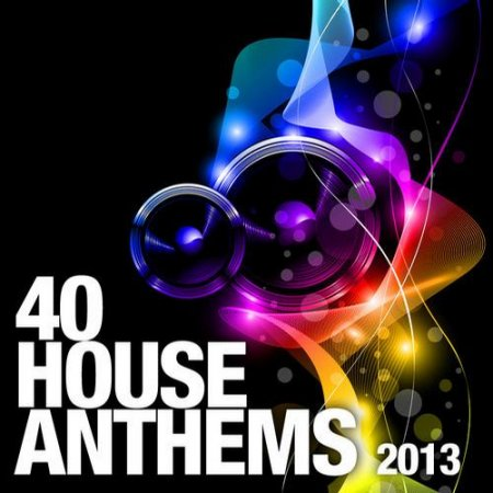 40 House Anthems (2013)