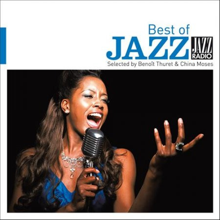 Jazz Radio presente The Best of Jazz: Selected by Benoit Thuret & China Moses (2012)