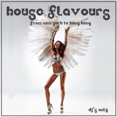 House Flavours: From New York to Hong Kong (2013)