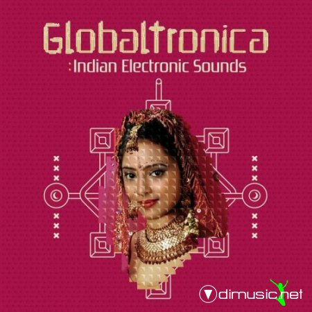 VA - Globaltronica Indian Electronic Sounds (2013)