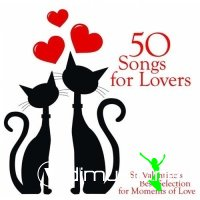 50 Songs for Lovers St.Valentine's Best Selection for Moments of Love (2013)
