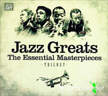 VA - Jazz Greats – The Essential Masterpieces (2007)
