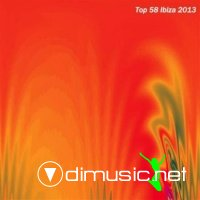 Top 58 Ibiza 2013 (Summer Essential Dance House Selection) (2012)