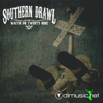 Southern Drawl - Waiting On Twenty Nine