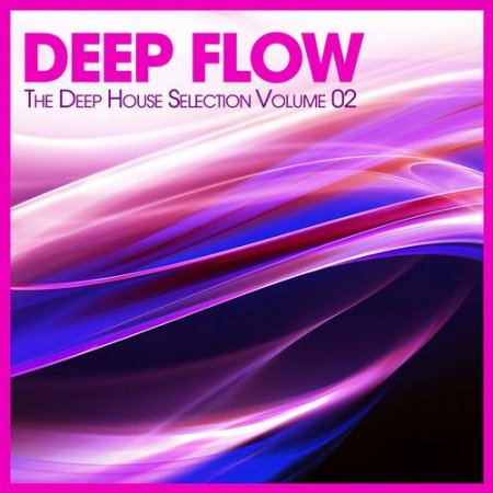 Deep Flow: The Deep House Selection Vol.2 (2013)