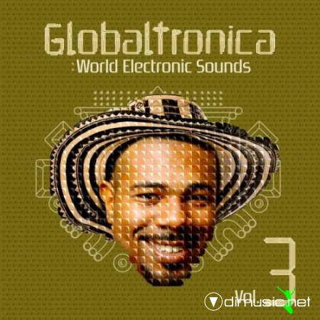 VA - Globaltronica: World Electronic Sounds Vol. 3 (2012)