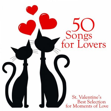 50 Songs for Lovers: St.Valentine's Best Selection for Moments of Love (2013)