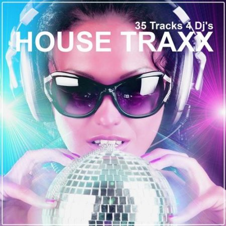 House Traxx: 35 Tracks 4 DJ's (2013)