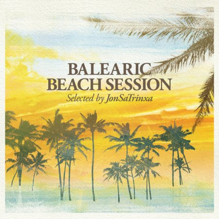 Balearic Beach Session: Selected by Jon Sa Trinxa (2013)