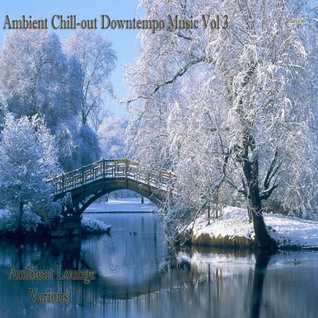 Ambient Chill-Out Downtempo Music Vol.3 (2013)