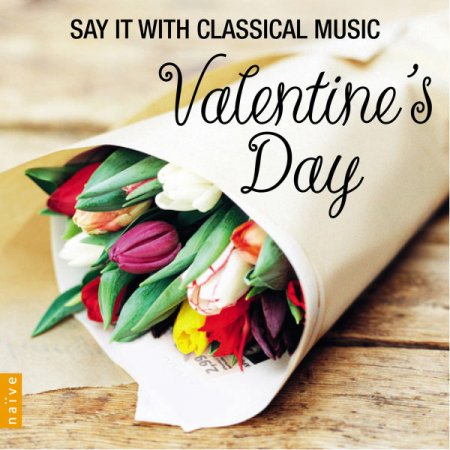 Valentine's Day: Say It With Classical Music (2013)