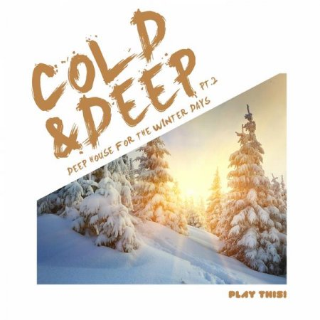 Cold & Deep Pt.2: Deep House For The Winter Days (2013)