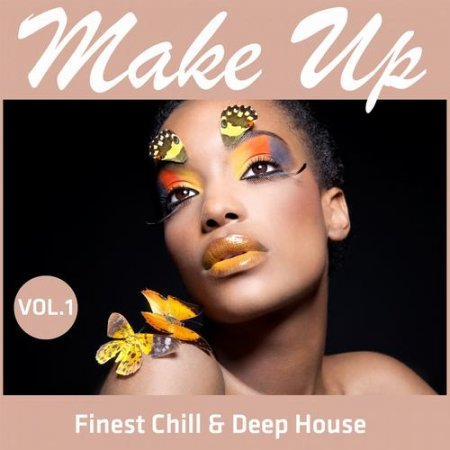 Make Up: Finest Chill & Deep House Vol.1 (2013)