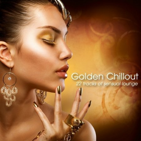 Golden Chillout: 22 Tracks of Sensual Lounge (2013)