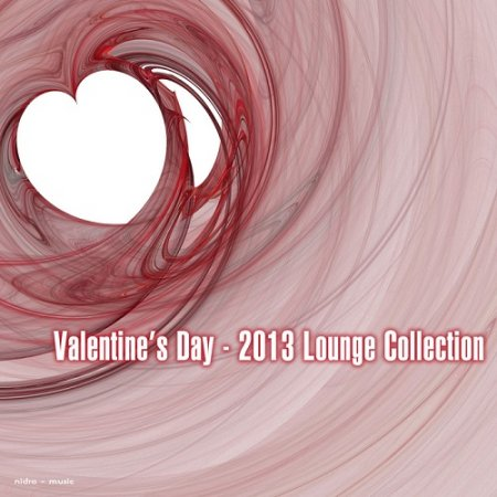 Valentine's Day: 2013 Lounge Collection (2013)