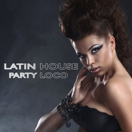 Latin House Party Loco (2013)