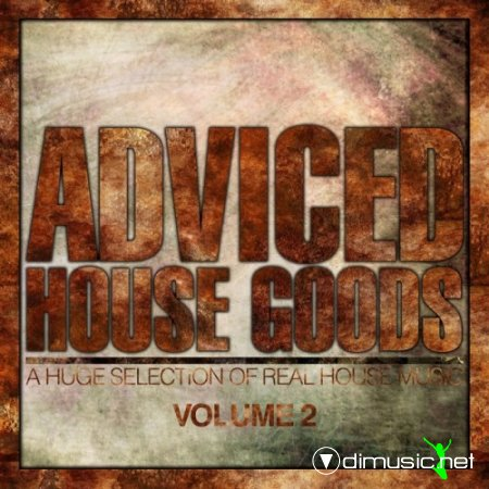 VA - Adviced House Goods, Vol. 2 (A Huge Selection of Real House Music)(2012)