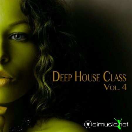 Deep House Class Vol 4 - Deep House Fine Selection (2013)