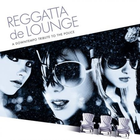 Reggatta De Lounge: A Downtempo Tribute to the Police (2013)