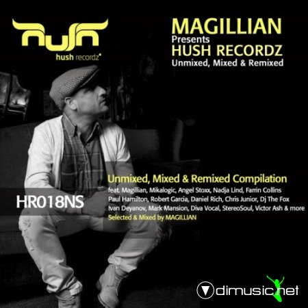 VA - Magillian Presents Hush Recordz Unmixed, Mixed & Remixed (2013)