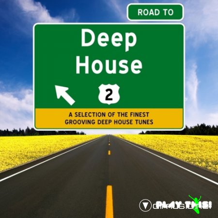 VA - Road To Deep House Vol 2 (2013)