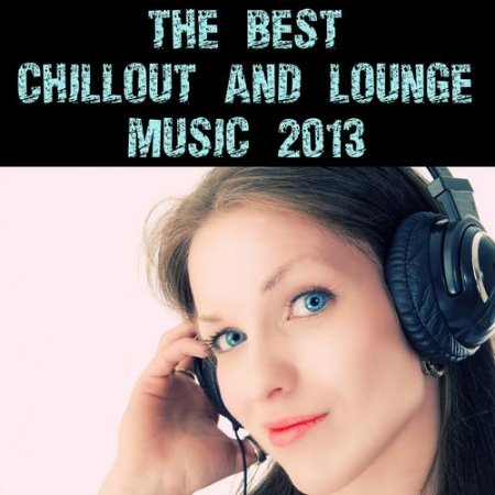 The Best Chillout And Lounge Music (2013)