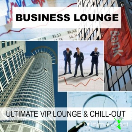 VA - Business Lounge (Ultimate VIP Lounge & Chill-Out)(2013)