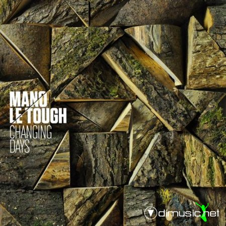Mano Le Tough ‎- Changing Days (2013)