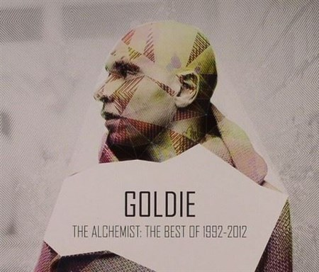 Goldie - The Alchemist: The Best of 1992-2012 (2013)