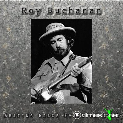 Roy Buchanan - Live Amazing Grace