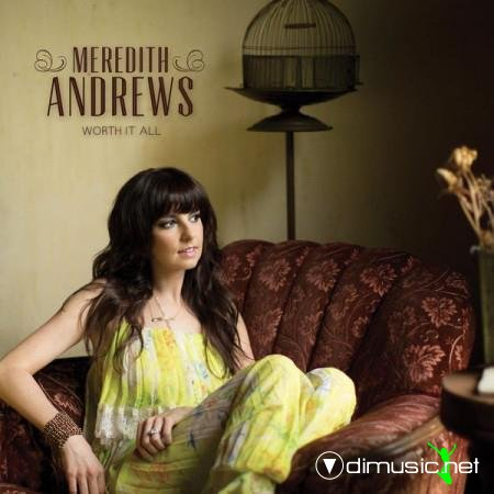 Meredith Andrews – Worth It All