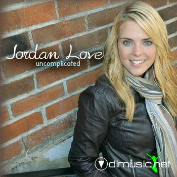 Jordan Love - Uncomplicated (2012)