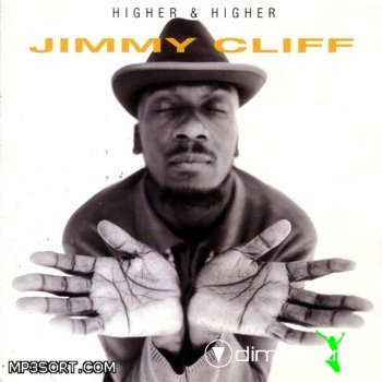 Jimmy Cliff – Higher & Higher