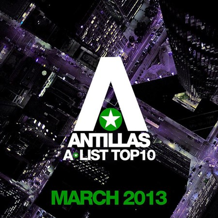 Antillas - A List Top 10 (March 2013)