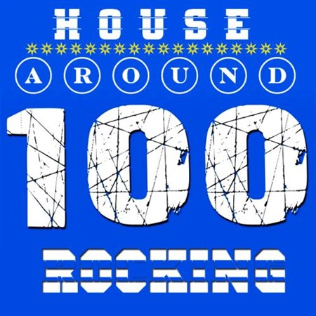 House 100 Around Rocking (2013)