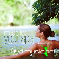 Music for Your Spa - Best Selected Tracks for a Complete Relaxation Experience (2013)